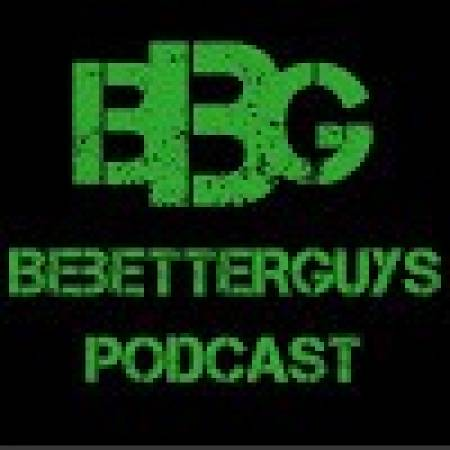 Be Better Guys Podcast
